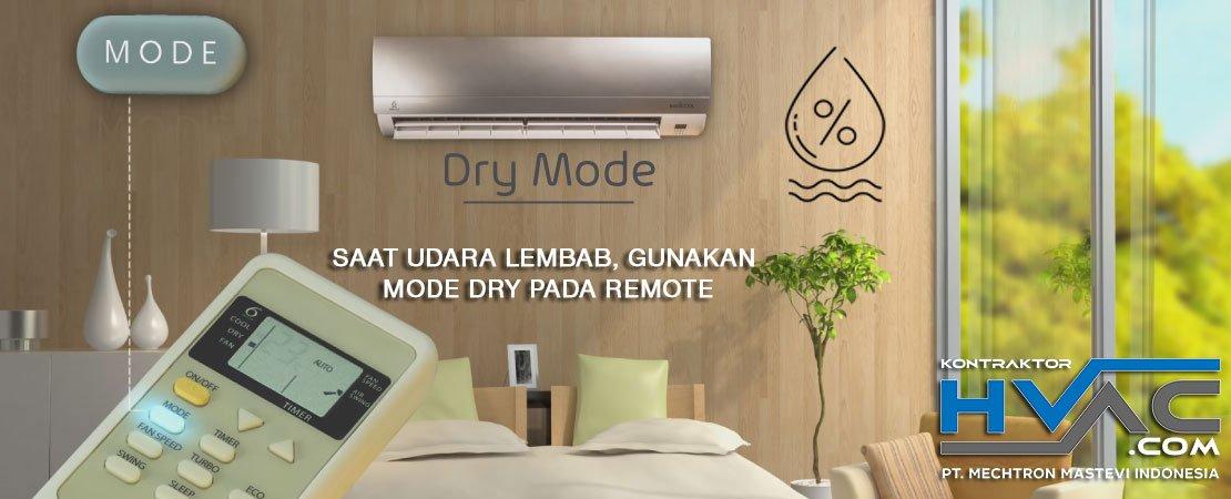 Saat Udara Lembab, Gunakan Mode Dry Pada Remote