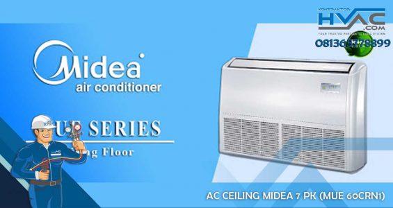 AC AIR CONDITIONER CEILING MIDEA 7 PK (MUE 60CRN1)