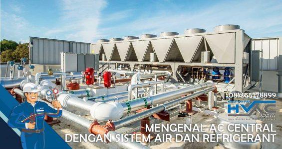 Mengenal AC Central dengan Sistem Air dan Refrigerant