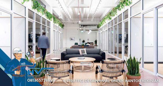 6 Strategi Desain HVAC Untuk Kantor Kekinian